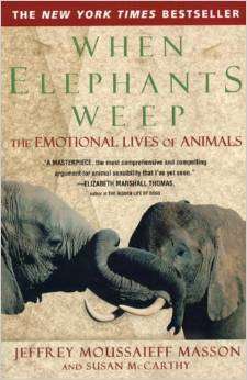 When Elephants Weep, The Emotional Lives of Animals