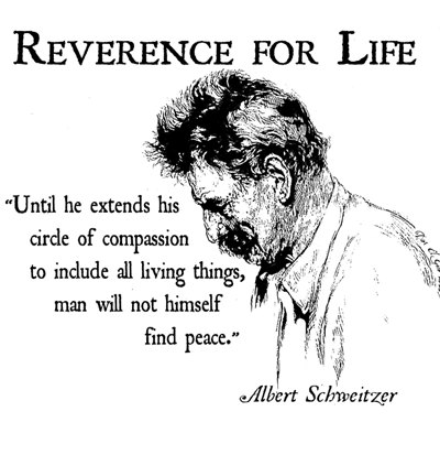 Albert Schweitzer extend the circle of compassion to all living beings