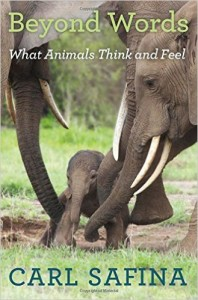 Beyond Words: What Animals Think and Feel, by Carl Safina