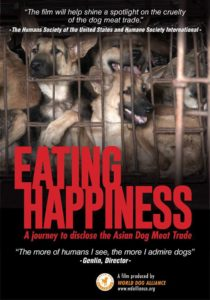 Eating Happiness - The Brutal, Ugly Truth About the Dog Meat Trade in China, Vietnam and South Korea